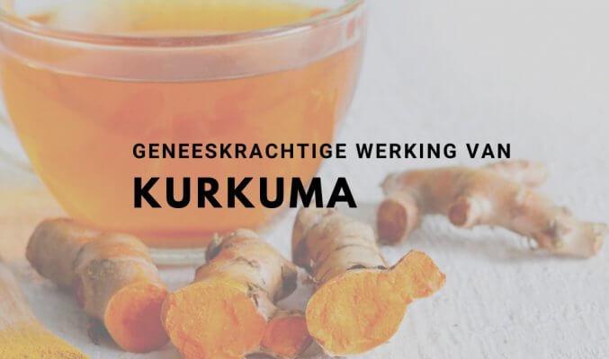 kurkuma en zijn geneeskrachtige werking